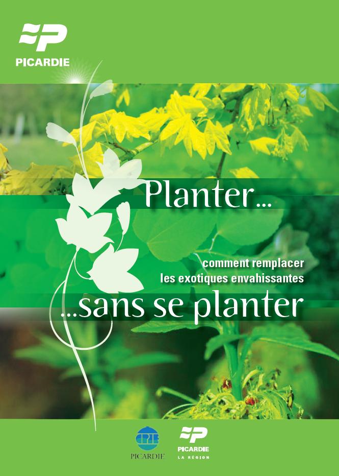 Guide Planter sans se planter. Comment remplacer les exotiques envahissantes